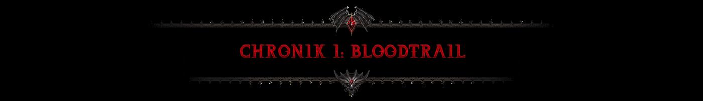 Chronik I: Bloodtrail