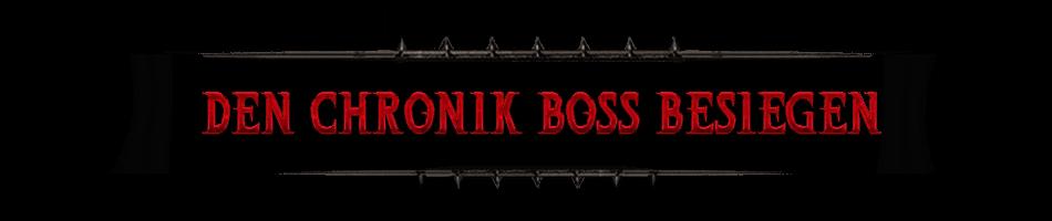 Den Chronik Boss besiegen